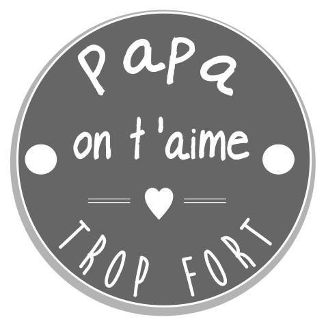 thème papa : 2 Papa on t'aime trop fort, 2 trous